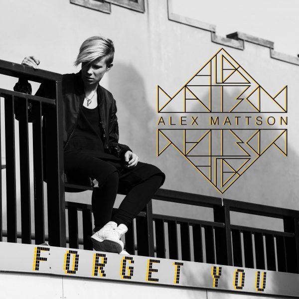 Alex-Mattson-Forget-You