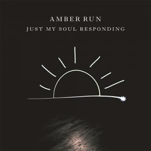 Amber-Run-Just-My-Soul-Responding