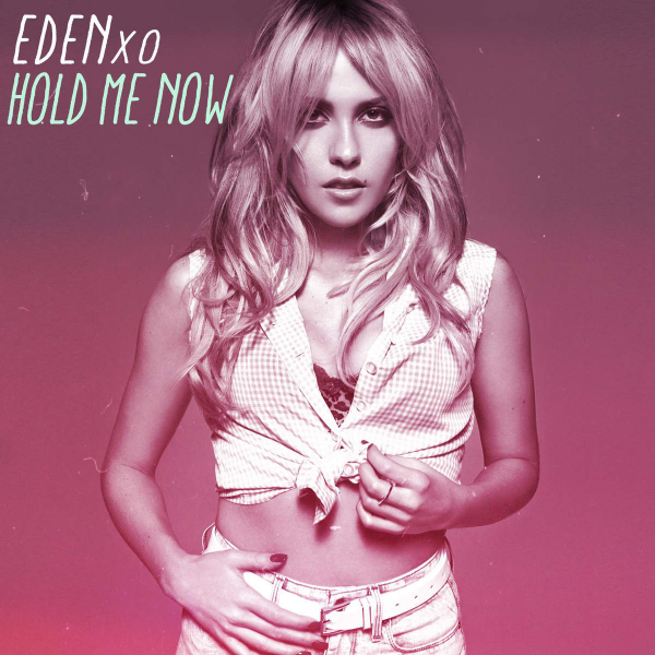 Eden-xo-Hold-Me-Now