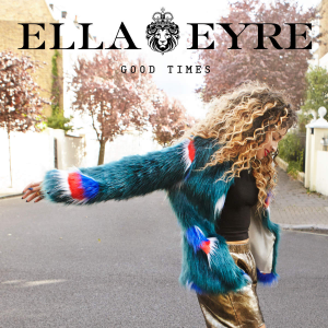 Ella-Eyre-Good-Times