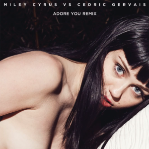Miley-Cyrus-Adore-You-Cedric-Gervais-Remix-Alternate