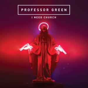Professor-Green-I-Need-Church