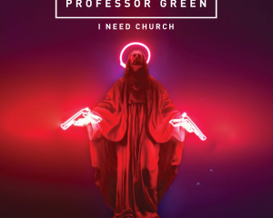 Professor-Green-I-Need-Church