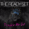 The-Ready-Set-Freakin-Me-Out