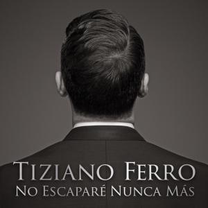 Tiziano-Ferro-No-escaparé-nunca-más