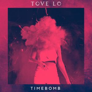 Tove-Lo-Timebomb